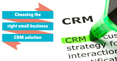 Choosing the right small business CRM solution