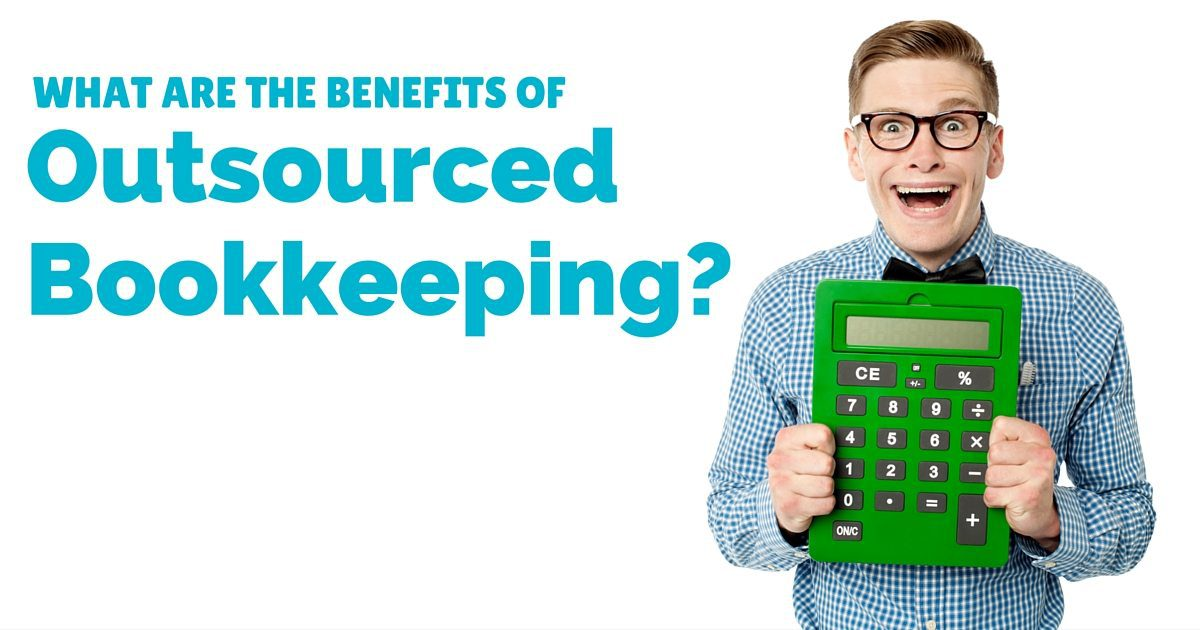 What are the benefits of outsourced bookkeeping services?