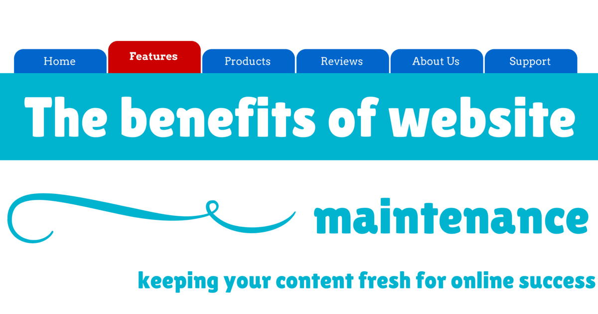 Keeping your website fresh for online success: The benefits of website maintenance for small business