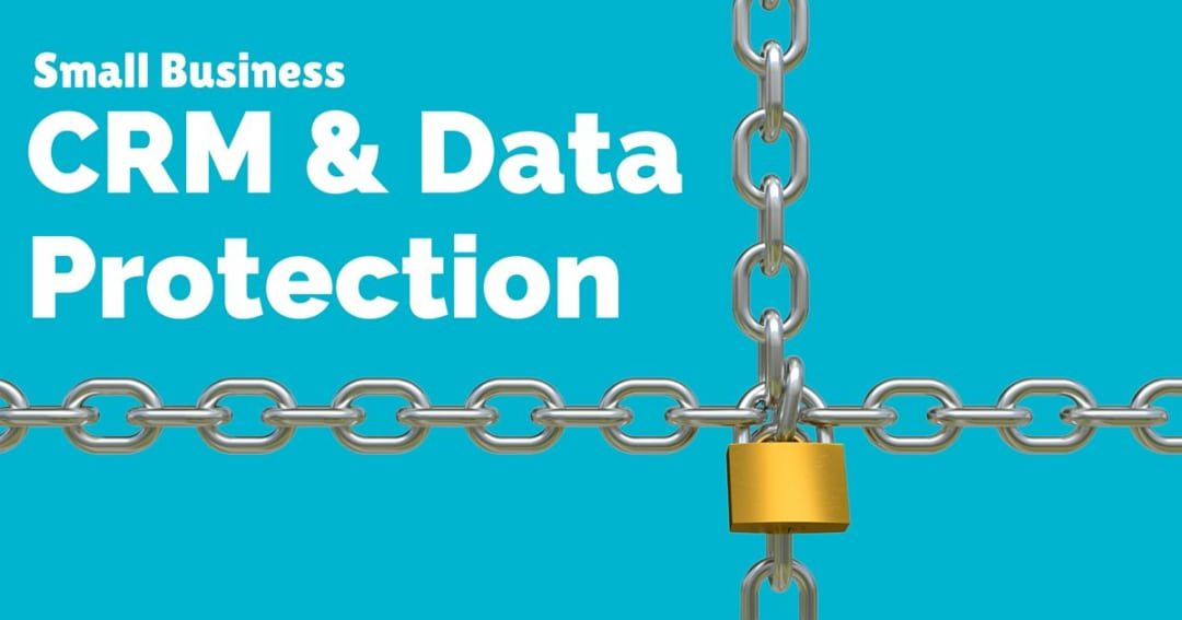 CRM and data protection – key considerations for small businesses