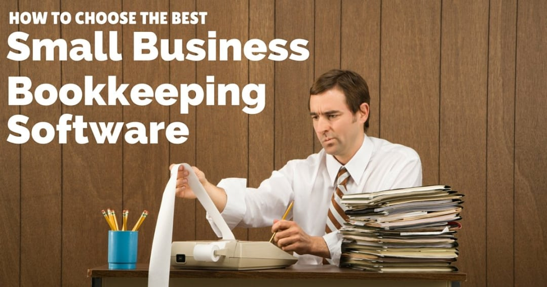How to choose the best small business bookkeeping software
