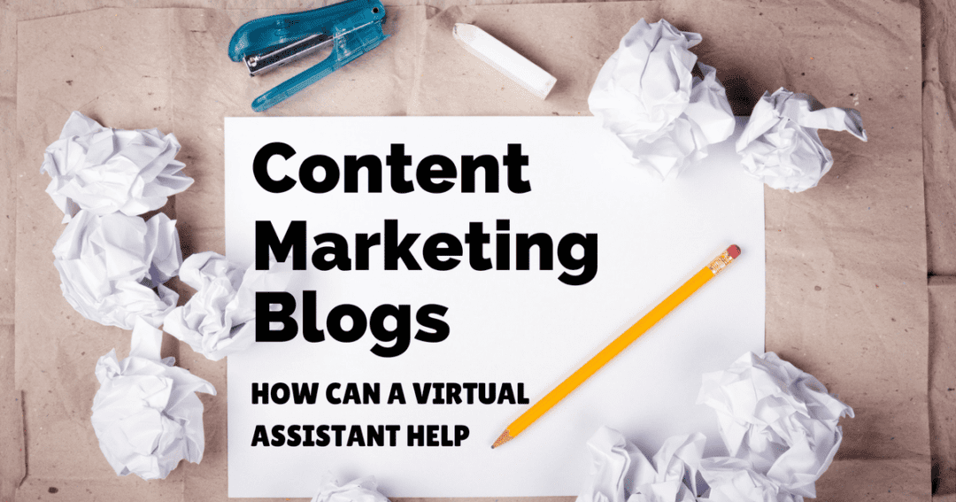 Content marketing blogs – how can a virtual assistant help you with yours?