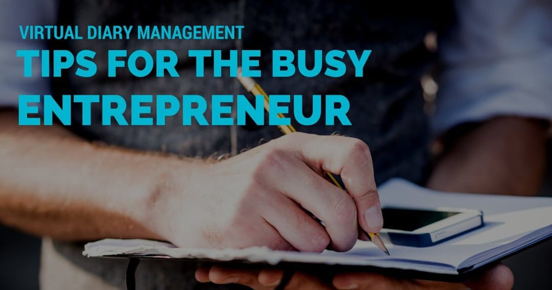 Virtual diary management – tips for the busy entrepreneur