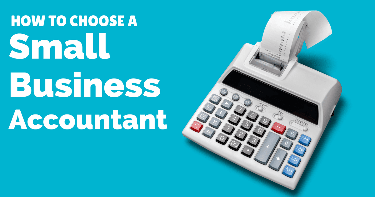 Accountants for small businesses – How to choose one