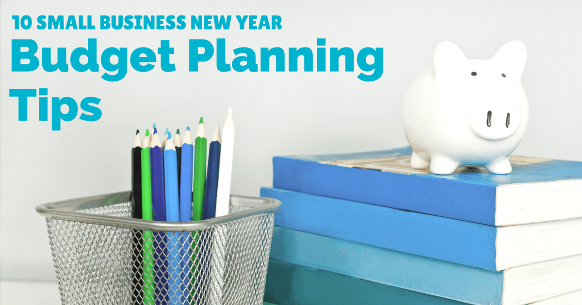 10 small business budget planning tips for the New Year
