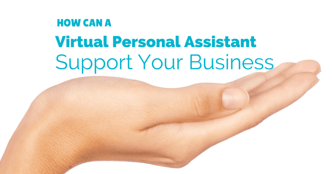 How can virtual personal assistant companies support your business?