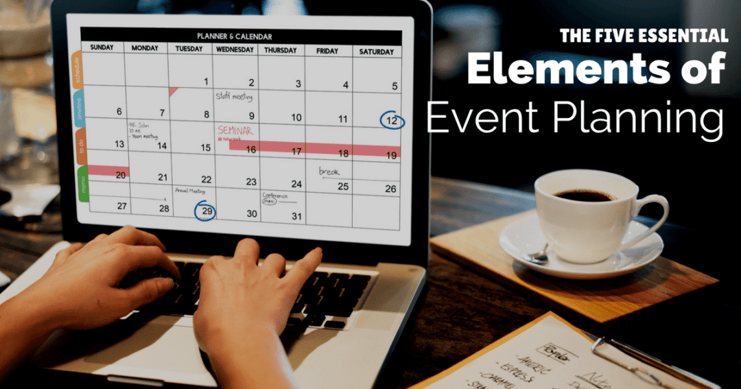 The five essential elements of event planning