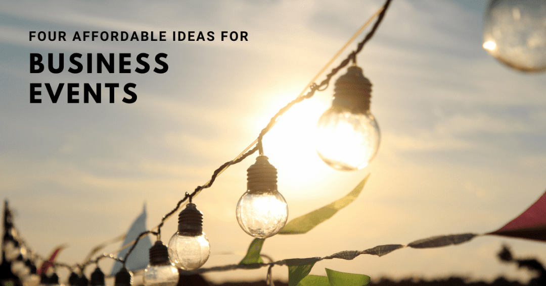 4 affordable ideas for business event planners