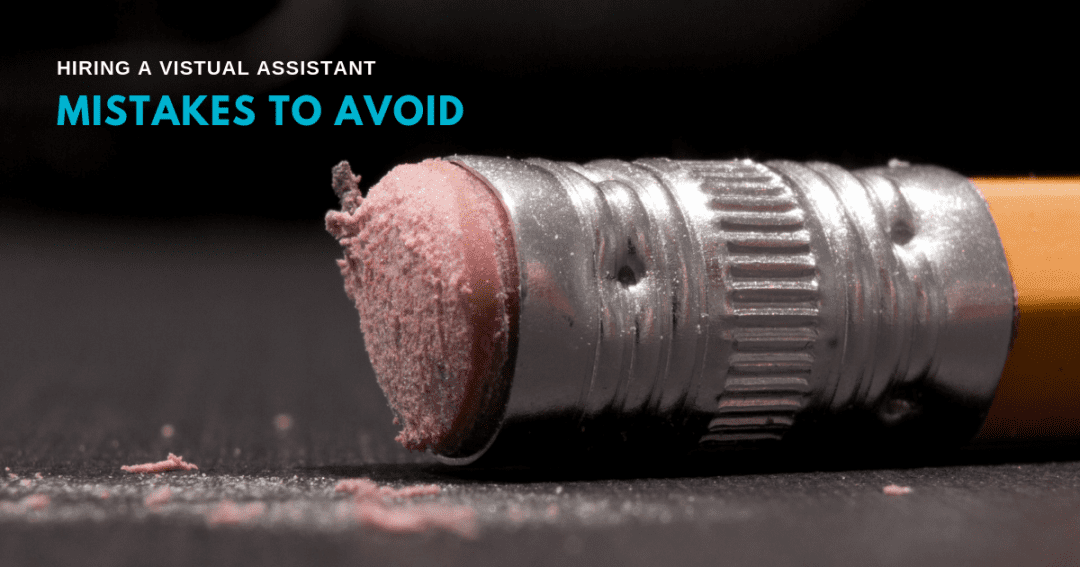 5 classic mistakes to avoid when you hire a virtual assistant
