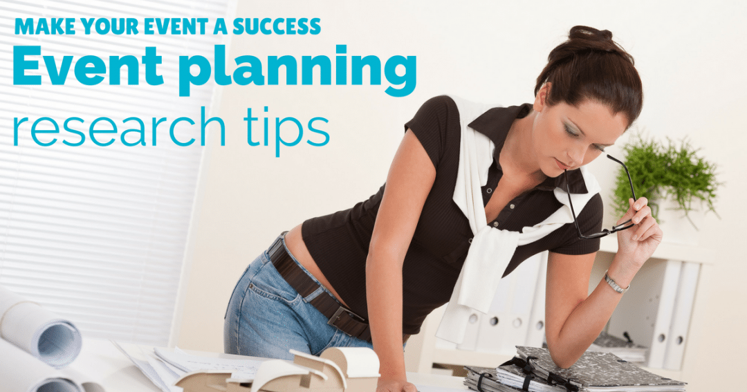 Event planning research – How to make your event a success