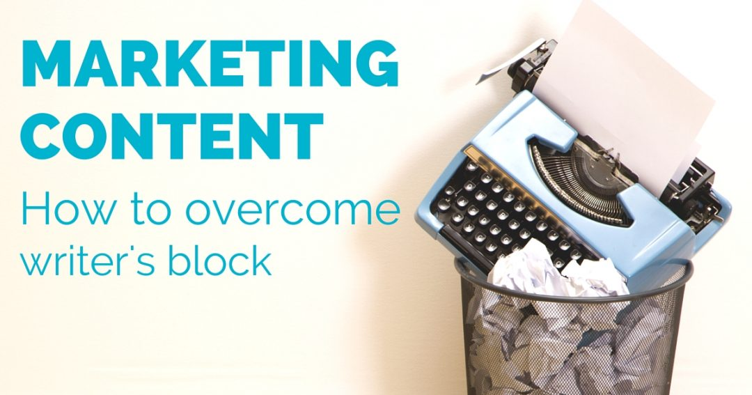 Generating marketing content online – how to overcome writer's block