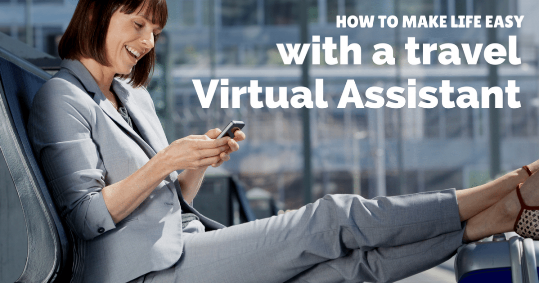 How a travel virtual assistant can make your life easier