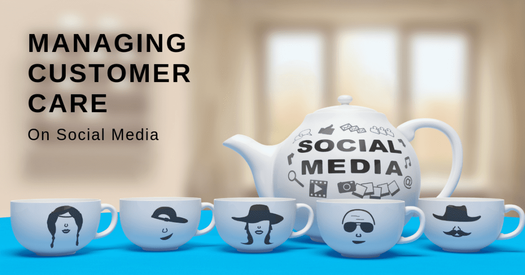 How to manage social media for great customer care