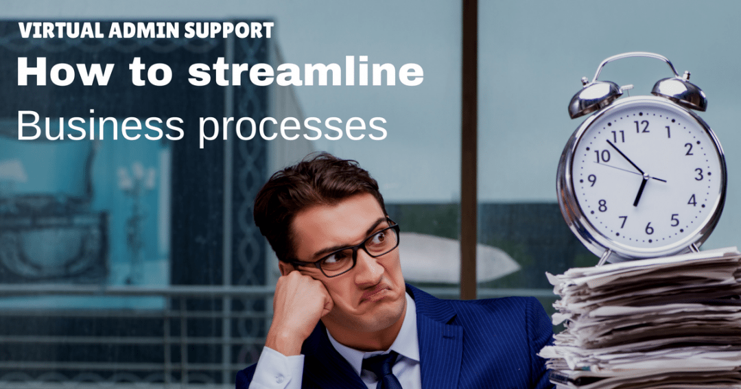 How virtual admin support can streamline your business processes