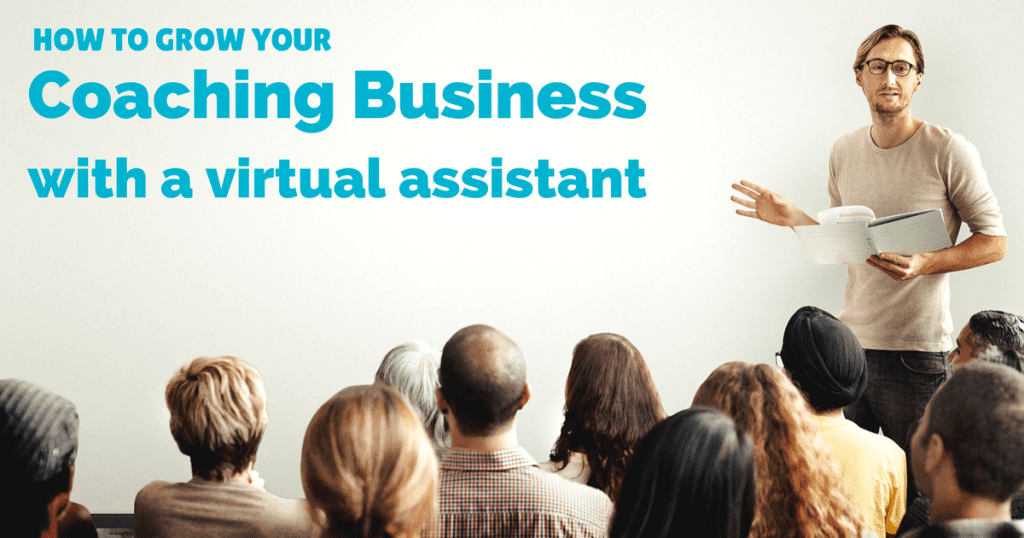 How virtual assistants can help grow your coaching business