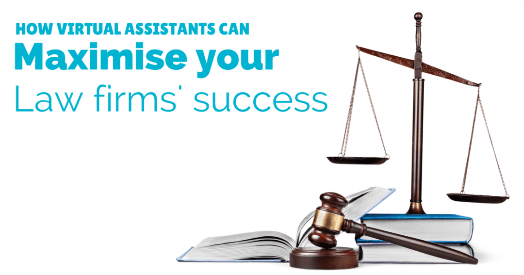 How virtual assistants can maximise your law firms' success