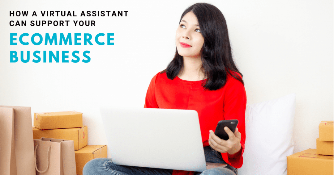 Tasks that your ecommerce business can outsource to a virtual assistant