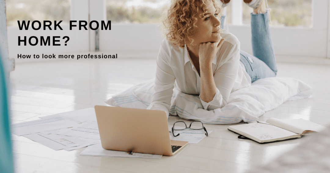 Work from home? Admin tips that make you look more professional